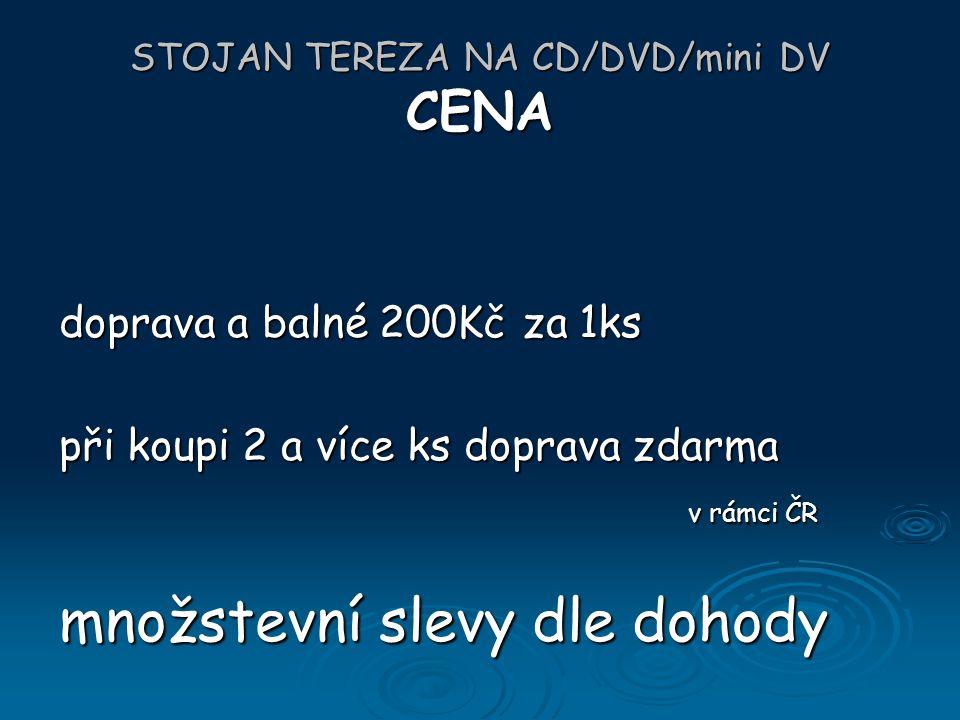 STOJAN TEREZA NA CD/DVD/mini DV CENA