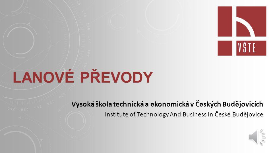 Lanové převody Vysoká škola technická a ekonomická v Českých Budějovicích.