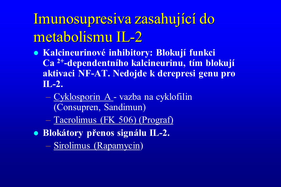 Imunosupresiva zasahující do metabolismu IL-2