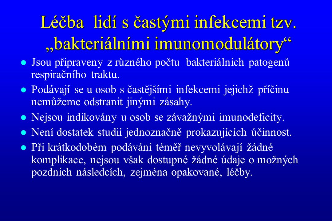 """Léčba lidí s častými infekcemi tzv. """"bakteriálními imunomodulátory"""
