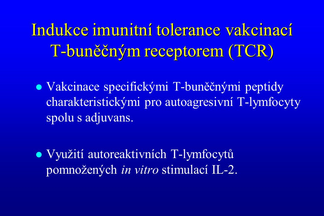 Indukce imunitní tolerance vakcinací T-buněčným receptorem (TCR)