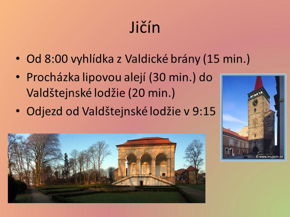 Jičín Od 8:00 vyhlídka z Valdické brány (15 min.)