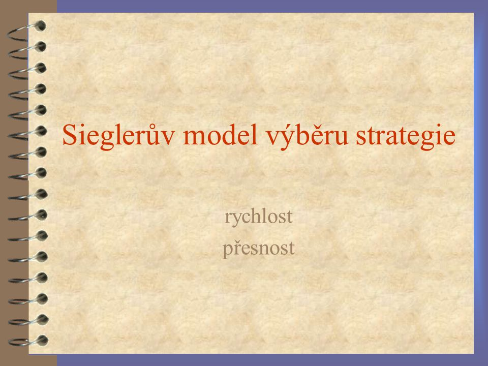 Sieglerův model výběru strategie