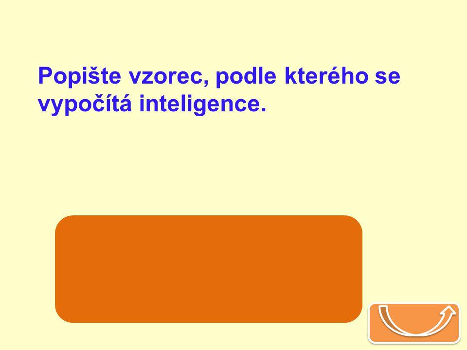 Popište vzorec, podle kterého se vypočítá inteligence.
