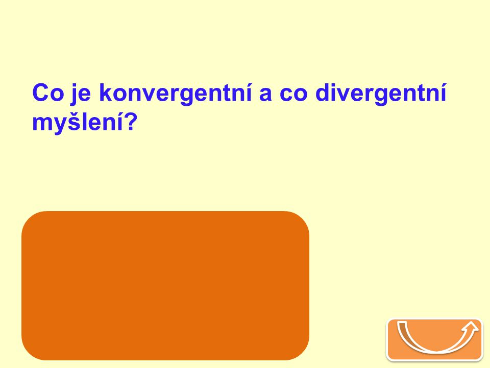 Co je konvergentní a co divergentní myšlení
