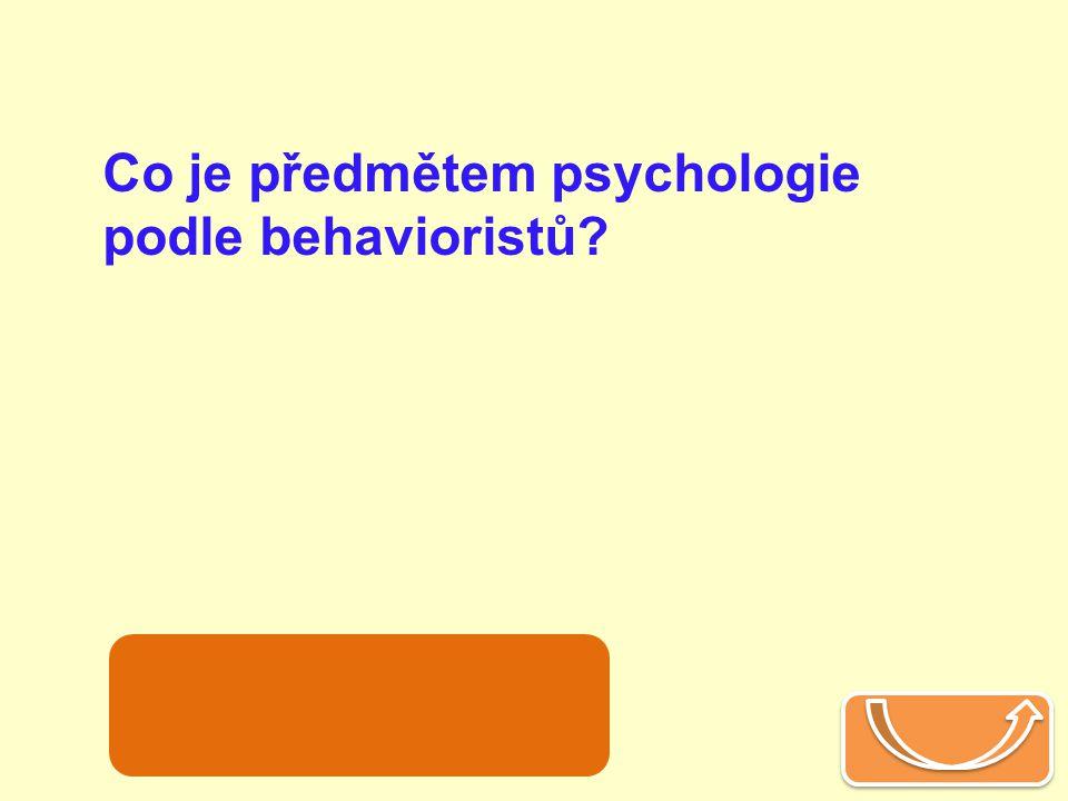 Co je předmětem psychologie podle behavioristů
