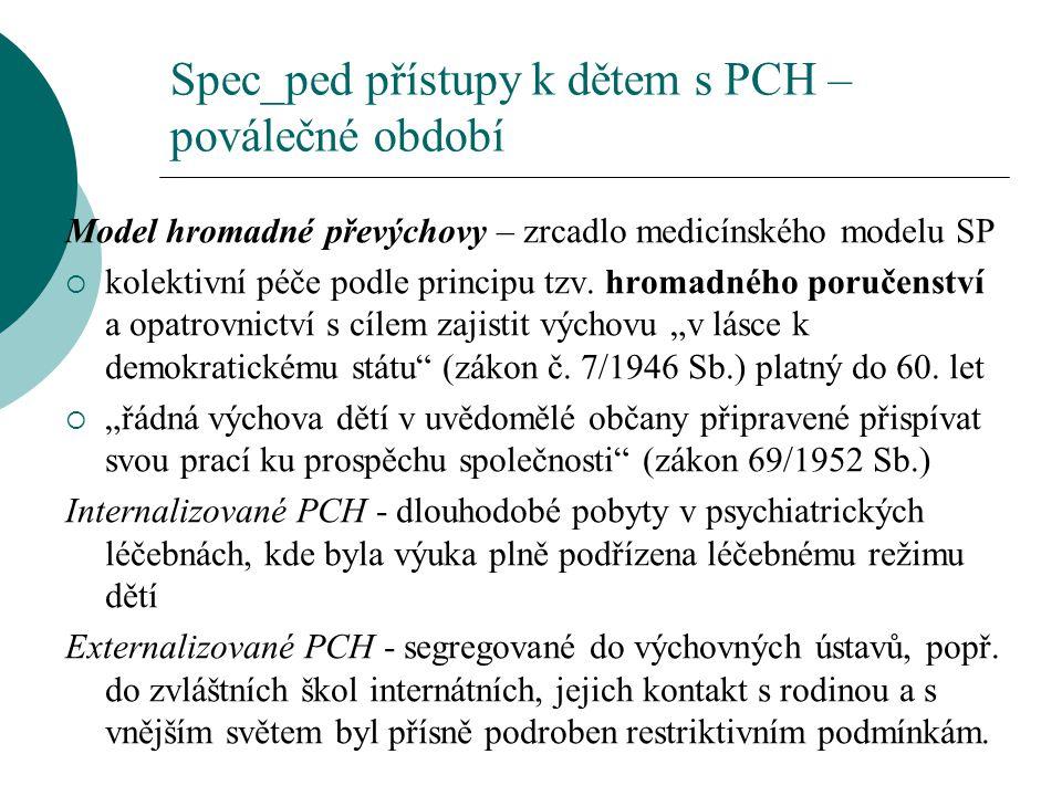 Spec_ped přístupy k dětem s PCH – poválečné období