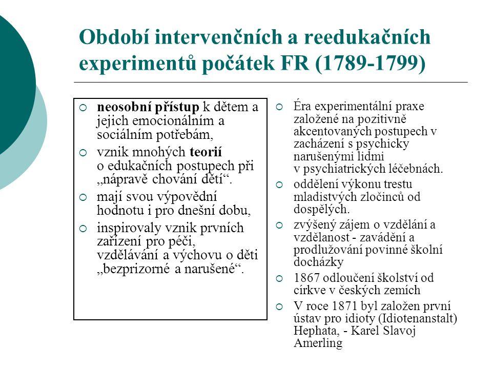 Období intervenčních a reedukačních experimentů počátek FR (1789-1799)