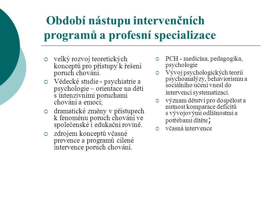Období nástupu intervenčních programů a profesní specializace