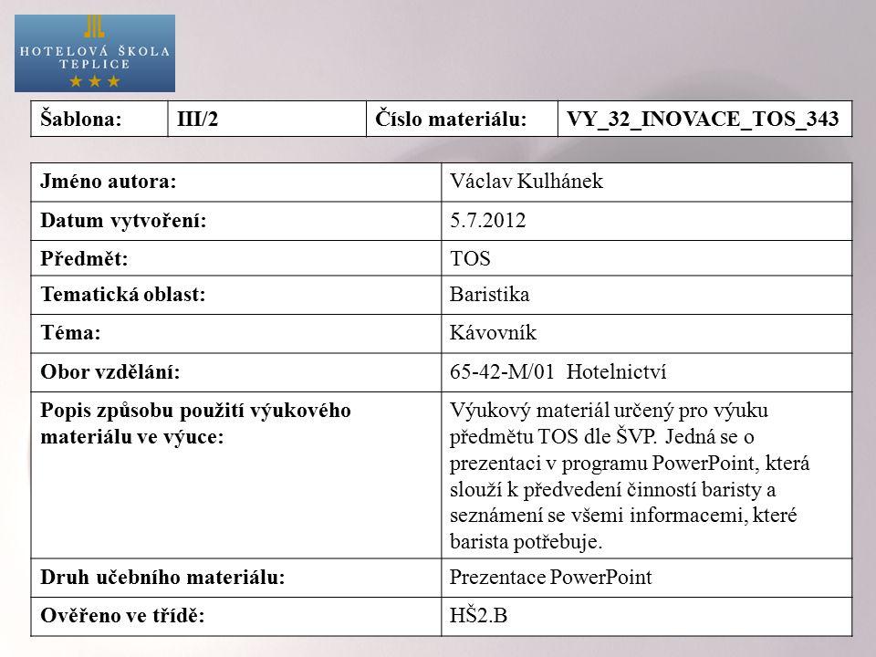 Šablona: III/2. Číslo materiálu: VY_32_INOVACE_TOS_343. Jméno autora: Václav Kulhánek. Datum vytvoření: