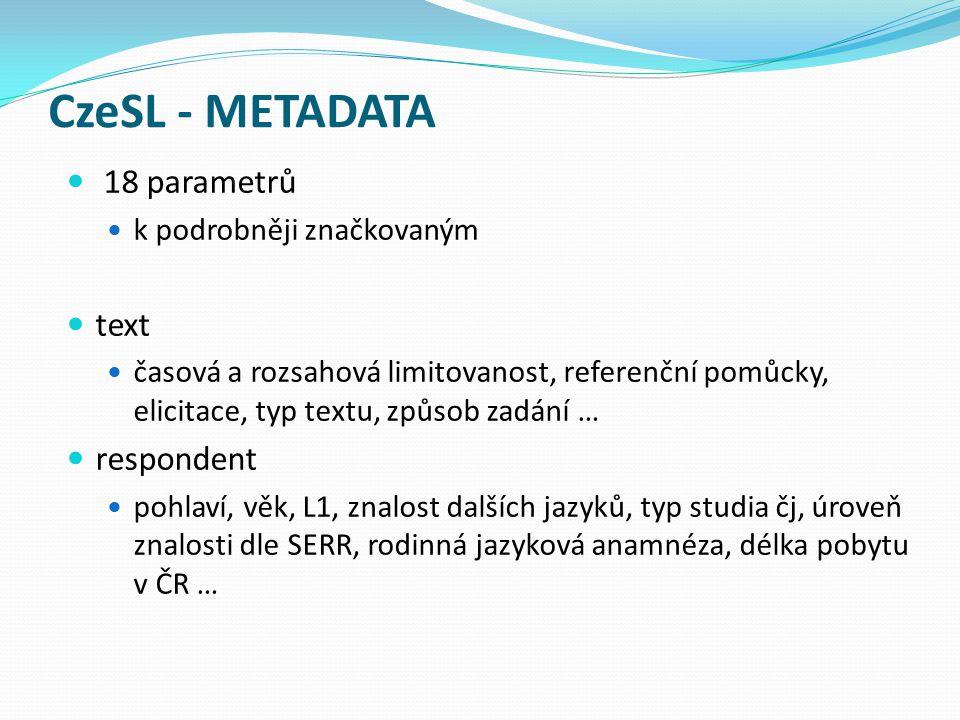 CzeSL - METADATA 18 parametrů text respondent k podrobněji značkovaným
