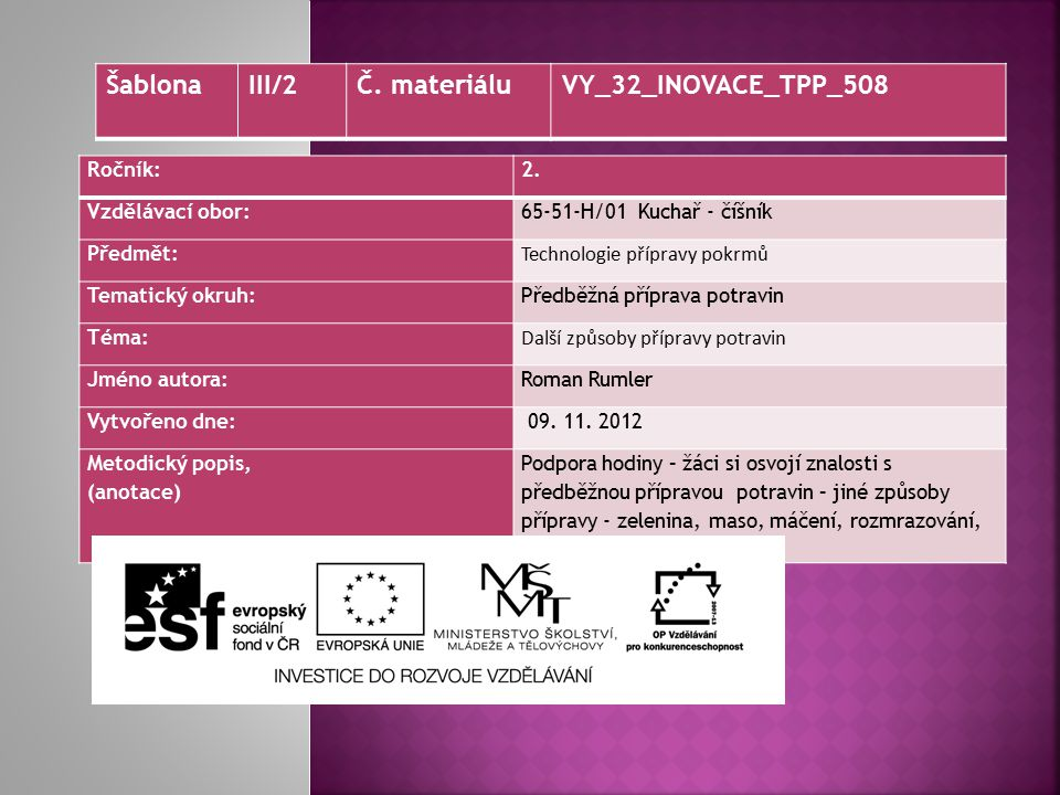 Šablona III/2 Č. materiálu VY_32_INOVACE_TPP_508 Ročník: 2.