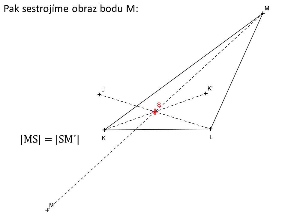 Pak sestrojíme obraz bodu M: