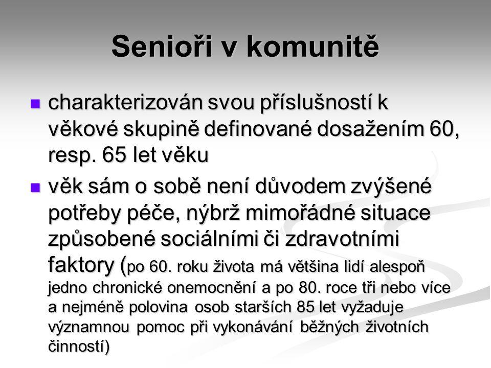 Senioři v komunitě charakterizován svou příslušností k věkové skupině definované dosažením 60, resp. 65 let věku.