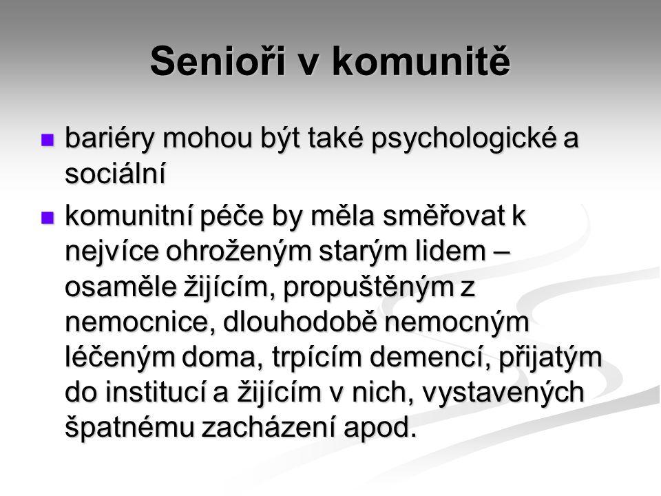 Senioři v komunitě bariéry mohou být také psychologické a sociální