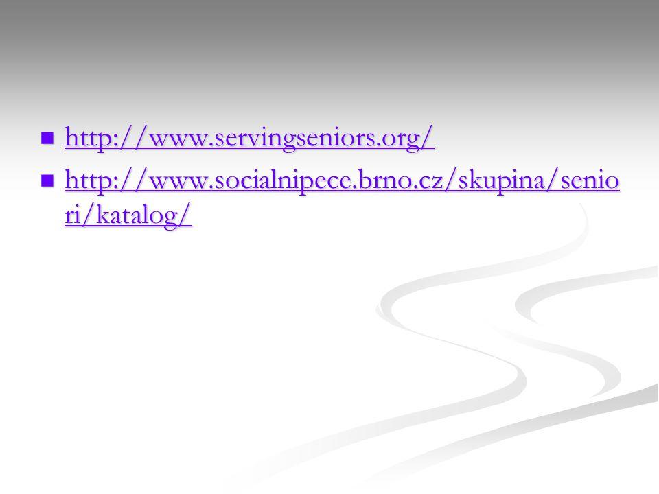 http://www.servingseniors.org/ http://www.socialnipece.brno.cz/skupina/seniori/katalog/