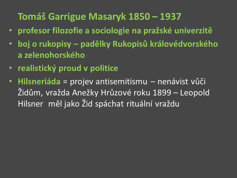Tomáš Garrigue Masaryk 1850 – 1937