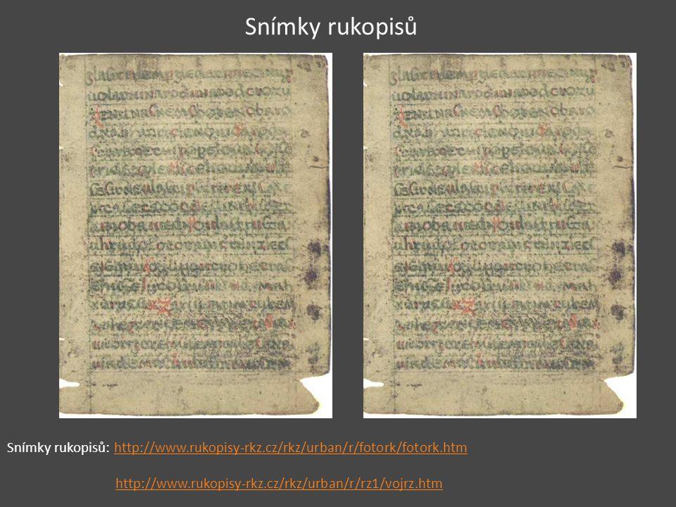 Snímky rukopisů Snímky rukopisů: http://www.rukopisy-rkz.cz/rkz/urban/r/fotork/fotork.htm.