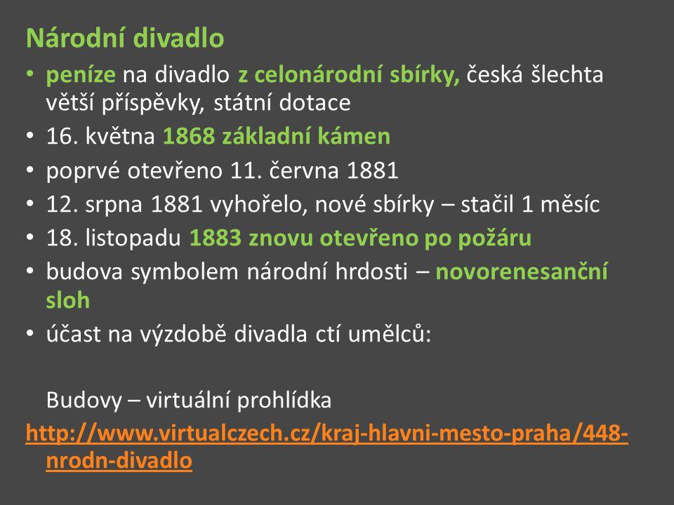 Národní divadlo peníze na divadlo z celonárodní sbírky, česká šlechta větší příspěvky, státní dotace.
