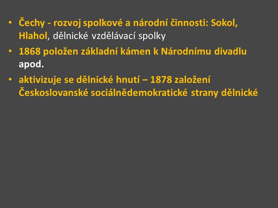 Čechy - rozvoj spolkové a národní činnosti: Sokol, Hlahol, dělnické vzdělávací spolky