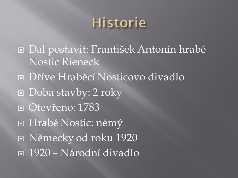 Historie Dal postavit: František Antonín hrabě Nostic Rieneck
