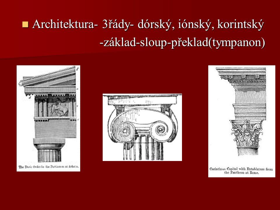 Architektura- 3řády- dórský, iónský, korintský