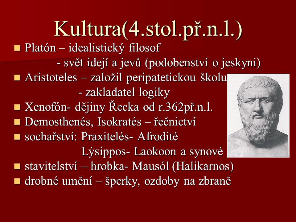 Kultura(4.stol.př.n.l.) Platón – idealistický filosof