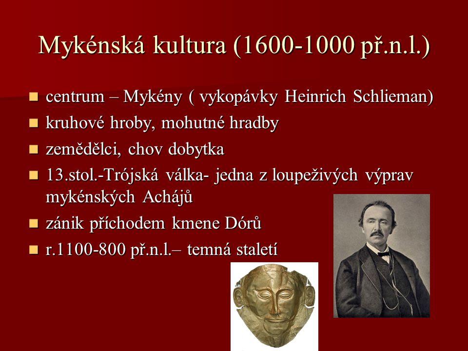 Mykénská kultura (1600-1000 př.n.l.)