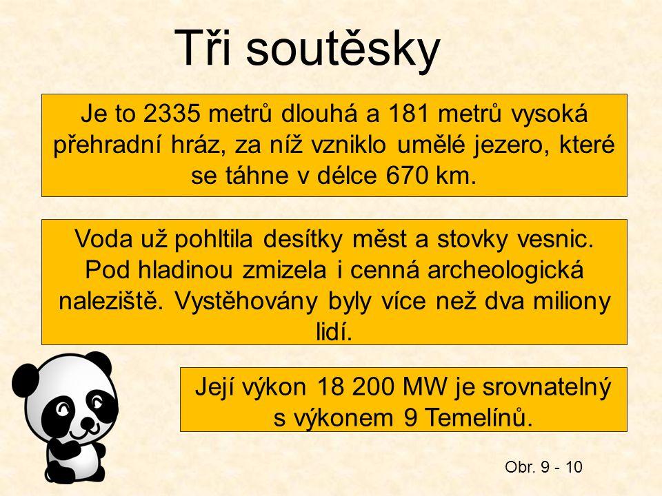 Její výkon 18 200 MW je srovnatelný s výkonem 9 Temelínů.