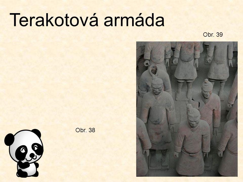 Terakotová armáda Obr. 39 Obr. 38