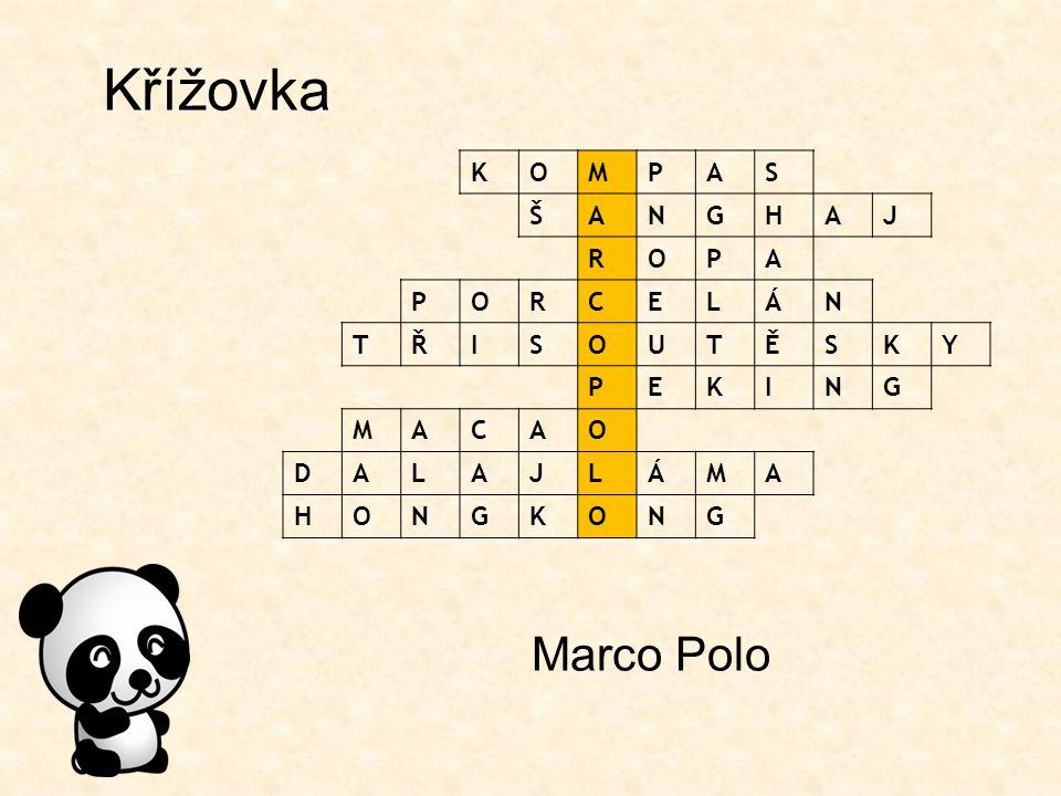 Křížovka K O M P A S Š N G H J R C E L Á T Ř I U Ě Y D Marco Polo