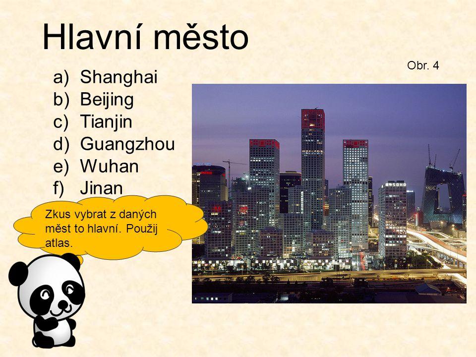 Hlavní město Shanghai Beijing Tianjin Guangzhou Wuhan Jinan Obr. 4