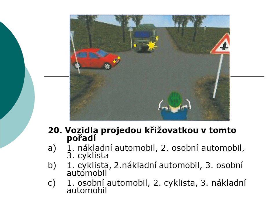 20. Vozidla projedou křižovatkou v tomto pořadí