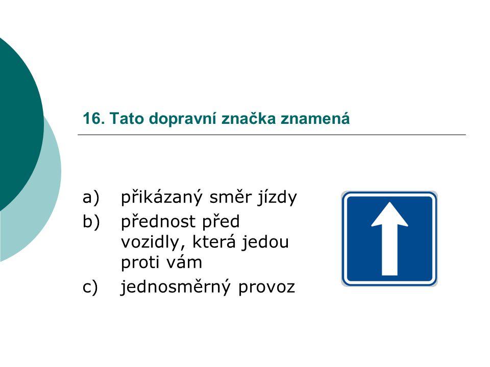16. Tato dopravní značka znamená