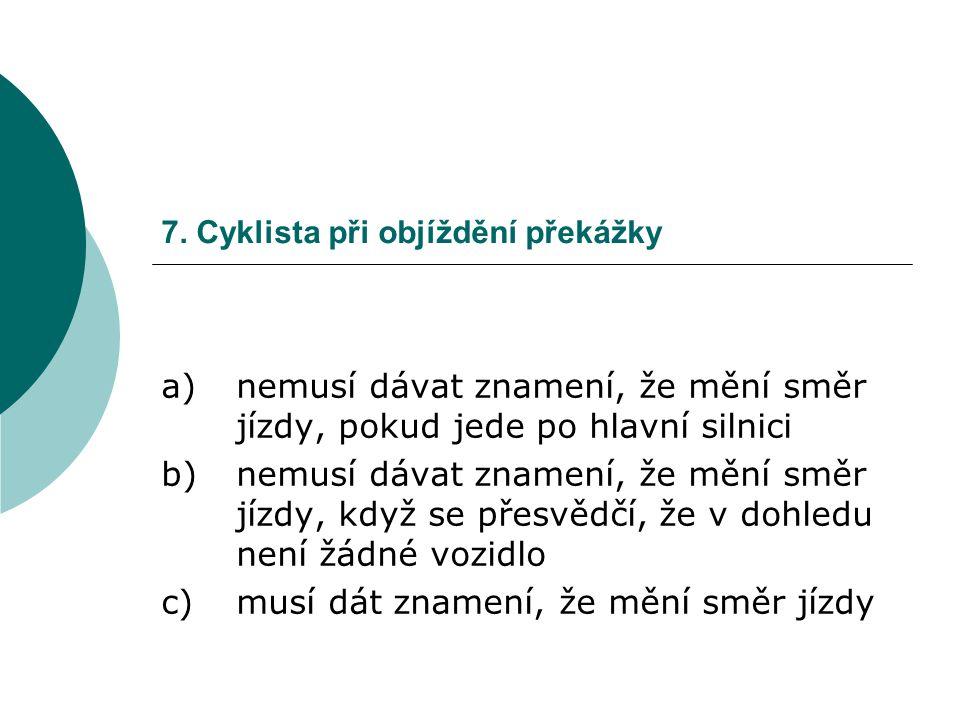 7. Cyklista při objíždění překážky