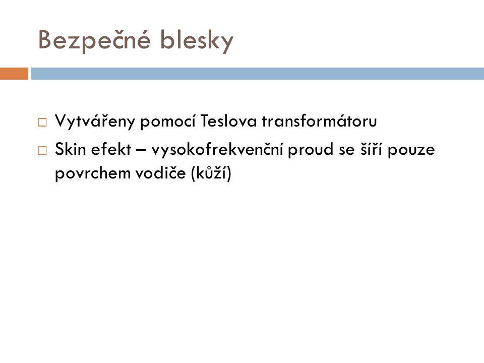 Bezpečné blesky Vytvářeny pomocí Teslova transformátoru