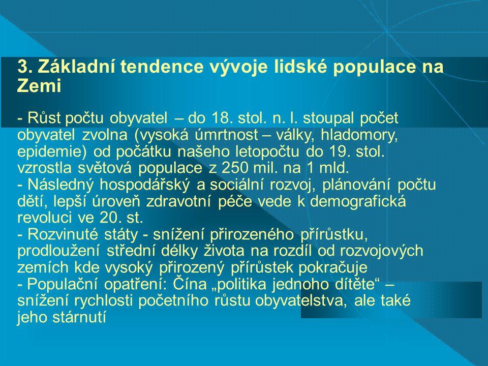 3. Základní tendence vývoje lidské populace na Zemi