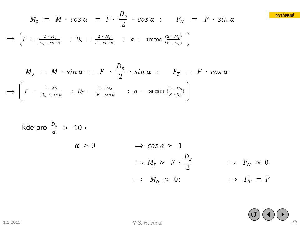 𝑀 𝑡 = 𝑀 ∙ 𝑐𝑜𝑠 𝛼 = 𝐹∙ 𝐷 𝑠 2 ∙ 𝑐𝑜𝑠 𝛼 ; 𝐹 𝑁 = 𝐹 ∙ 𝑠𝑖𝑛 𝛼