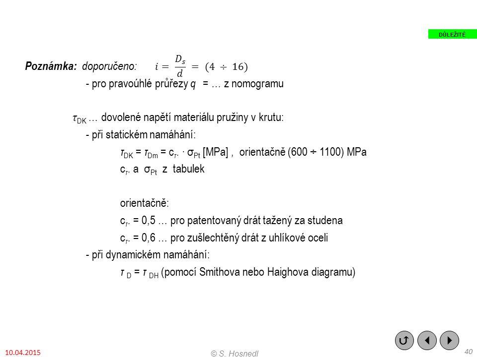 Poznámka: doporučeno: - pro pravoúhlé průřezy q = … z nomogramu