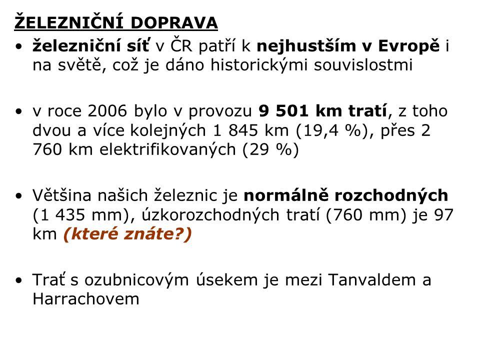 ŽELEZNIČNÍ DOPRAVA železniční síť v ČR patří k nejhustším v Evropě i na světě, což je dáno historickými souvislostmi.