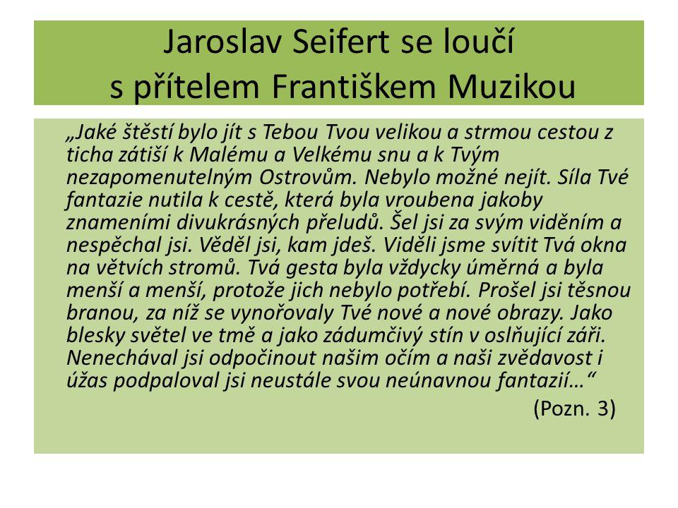 Jaroslav Seifert se loučí s přítelem Františkem Muzikou