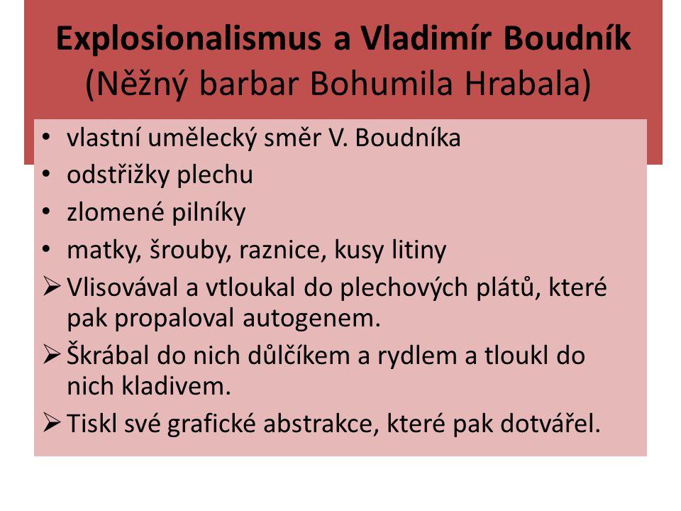Explosionalismus a Vladimír Boudník (Něžný barbar Bohumila Hrabala)