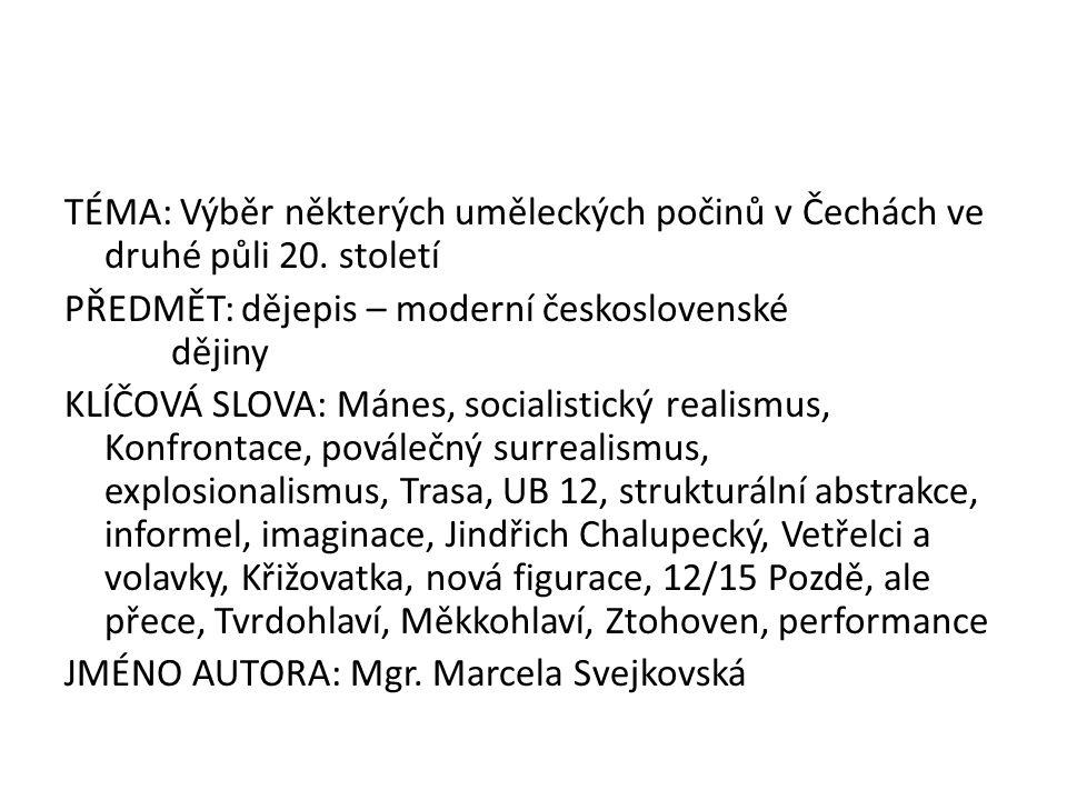 TÉMA: Výběr některých uměleckých počinů v Čechách ve druhé půli 20