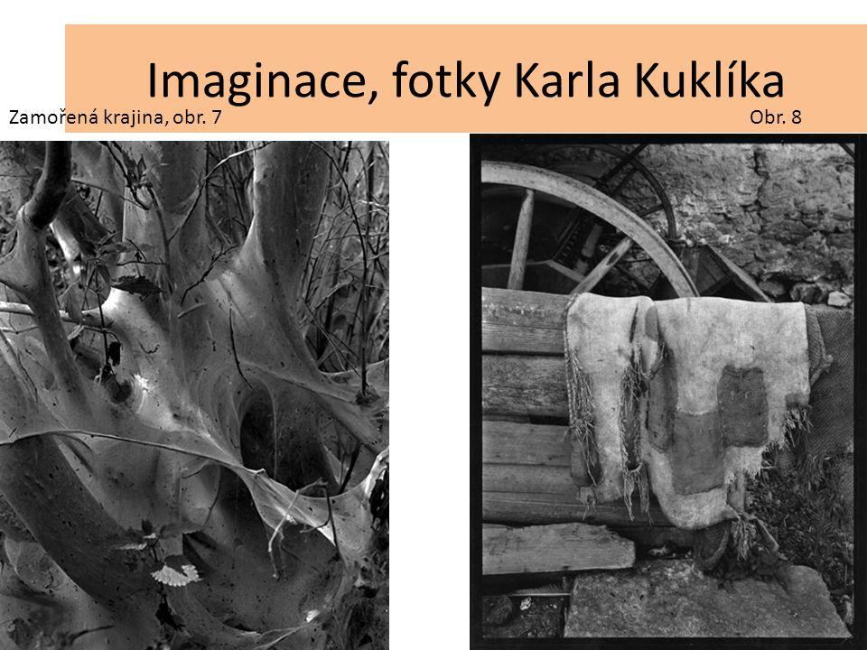 Imaginace, fotky Karla Kuklíka