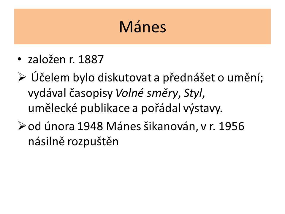 Mánes založen r. 1887. Účelem bylo diskutovat a přednášet o umění; vydával časopisy Volné směry, Styl, umělecké publikace a pořádal výstavy.