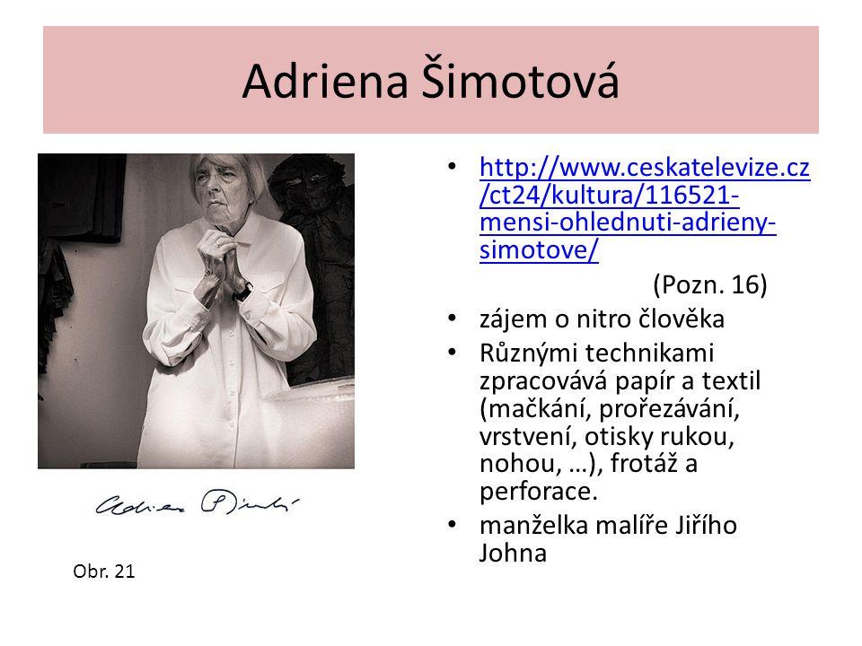 Adriena Šimotová http://www.ceskatelevize.cz/ct24/kultura/116521-mensi-ohlednuti-adrieny-simotove/ (Pozn. 16)