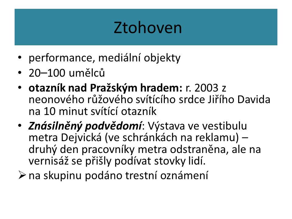 Ztohoven performance, mediální objekty 20–100 umělců