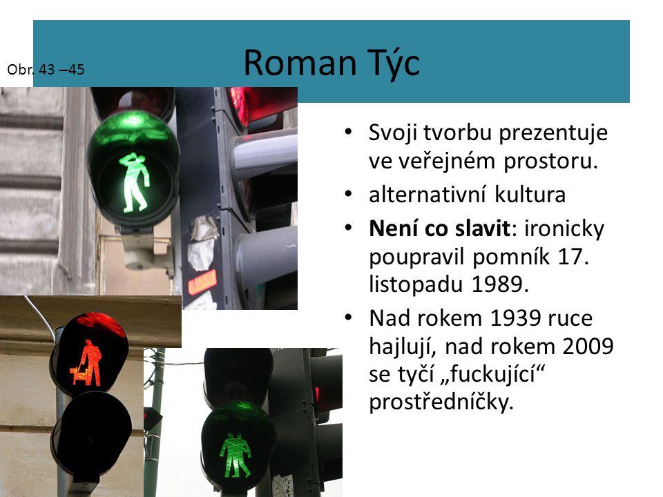 Roman Týc Svoji tvorbu prezentuje ve veřejném prostoru.