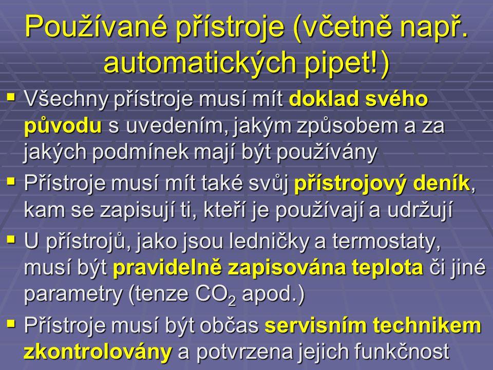 Používané přístroje (včetně např. automatických pipet!)