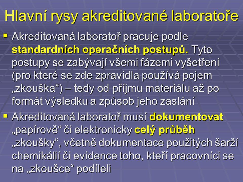 Hlavní rysy akreditované laboratoře